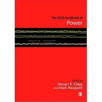 The Sage Handbook of Power by Stewart R. Clegg - Mark Haugaard - 9781