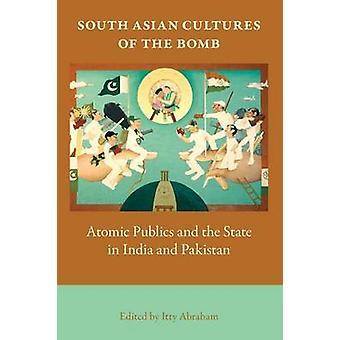 De Bomb Atom Publics och staten i Indien och Pakistan av Abraham & Itty sydasiatiska kulturer