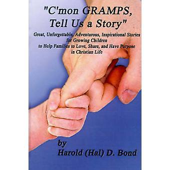 CMon Gramps fortælle os en historie af Bond & Harold D.