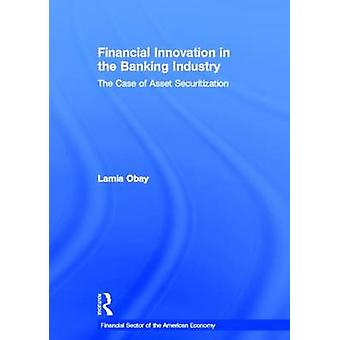 Financial Innovation in the Banking Industry  The Case of Asset Securitization by Obay & Lamia