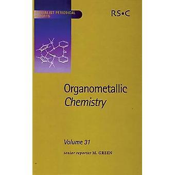 Organometallic Chemistry Volume 31 by Timney & J A
