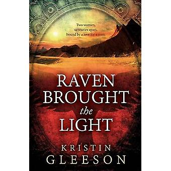 Raven Brought the Light by Gleeson & Kristin