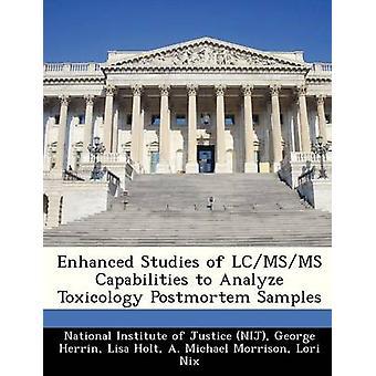 Uitgebreide Studies van LCMSMS vermogens voor het analyseren van de toxicologie Postmortem monsters door nationale Instituut van Justitie NIJ