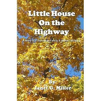 Lilla huset på motorväg A historien om en hemlösa familj skolan mobbning av Miller & Janet