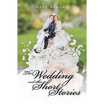 De bröllop och andra novellerna av Brooks & Mary