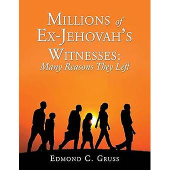 Millions of ExJehovahs Witnesses Many Reasons They Left by Gruss & Edmond C.