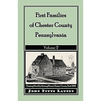 Primeiras famílias do Chester County Pennsylvania Volume 2 por Launey & John Pitts