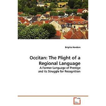 Occitan The Plight of a Regional Language by Brigitte & Hordern