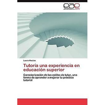Tutoria Una Experiencia de Educacion Superior von Mac als & Laura