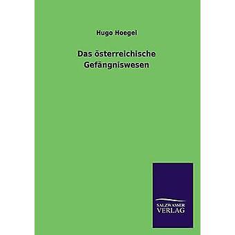 Das Sterreichische Gefngniswesen von Hoegels & Hugo