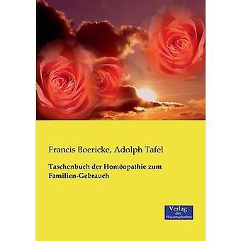 Taschenbuch der Homopathie zum FamilienGebrauch by Boericke & Francis