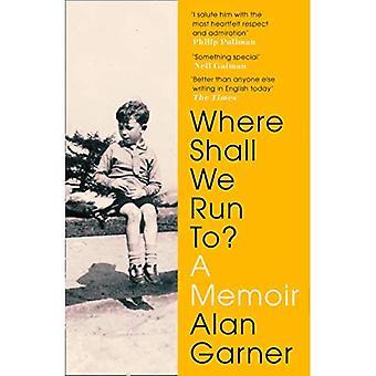 Where Shall We Run To?: A� Memoir