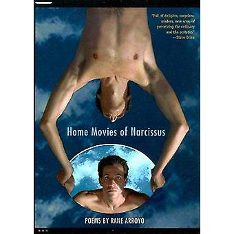 Home Movies of Narcissus by Rane Arroyo - 9780816521951 Book