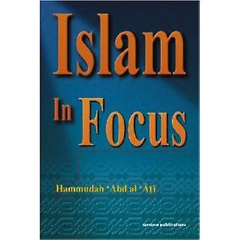 Islam in Focus by Abd Al Ati Hammudah - 9780915957743 Book