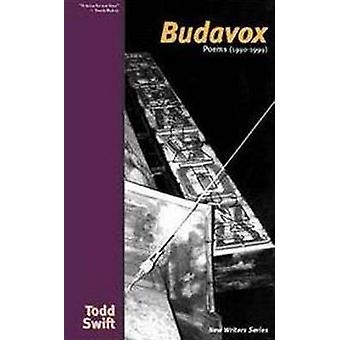 Budavox - Poems 1990-1999 by Todd Swift - 9780919688469 Book