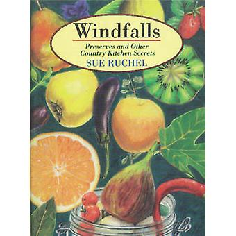 Windfalls - Preserves and Other Country Kitchen Secrets by Sue Ruchel