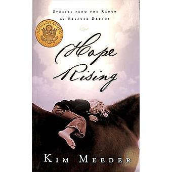 Hope Rising - Stories from the Ranch of Rescued Dreams by Kim Meeder -