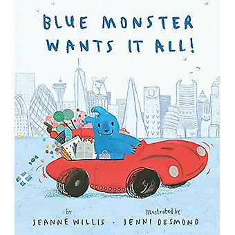 Blue Monster Wants It All! by Jeanne Willis - 9781680100778 Book