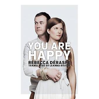 You Are Happy by Rebecca Deraspe - Leanna Brodie - 9781770915381 Book