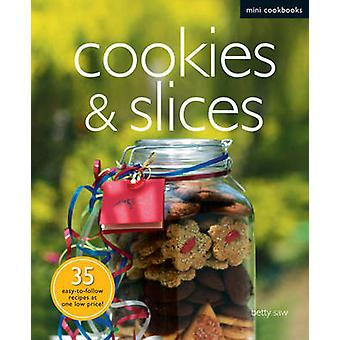 Cookies and Slices by Betty Saw - 9789812615817 Book