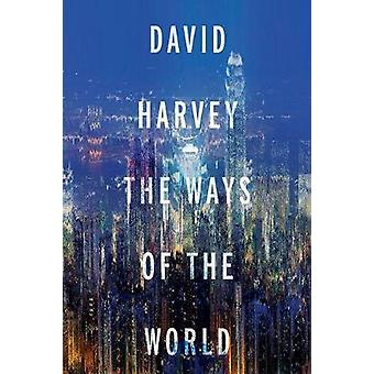 The Ways of the World by David Harvey - 9780190690519 Book