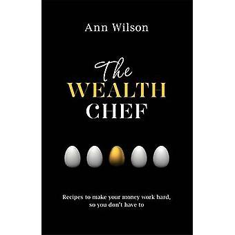 De rijkdom Chef - recepten te maken, uw geld werk Hard - zodat u niet