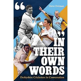 In Their Own Words - Derbyshire Cricketers in Conversation - 978178531