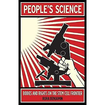 People's Science - Bodies and Rights on the Stem Cell Frontier by Ruha