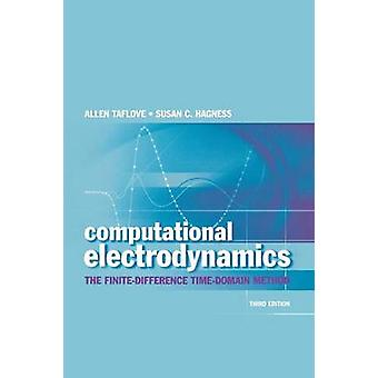 Computational Electrodynamics The FiniteDifference TimeDomain Method by Taflove & Allen