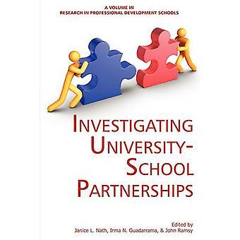 Investigating UniversitySchool Partnerships by Nath & Janice