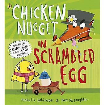 Chicken Nugget Scrambled Egg by Michelle Robinson