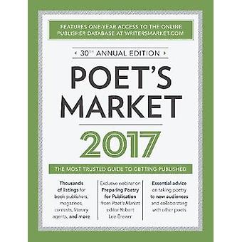 Poets Market 2017  The Most Trusted Guide for Publishing Poetry by Edited by Robert Lee Brewer