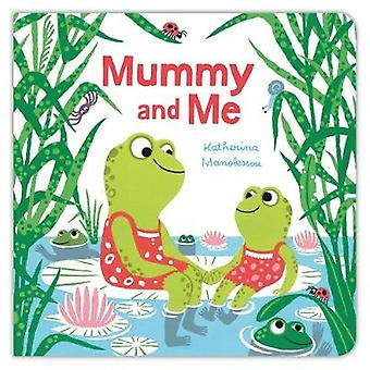 Mummy and Me by Katherina Manolessou
