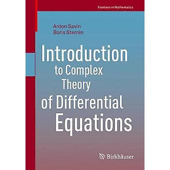 Introduction to Complex Theory of Differential Equations by Savin & Anton