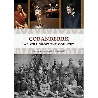 Coranderrk - We Will Show the Country by Giordano Nanni - Andrea James