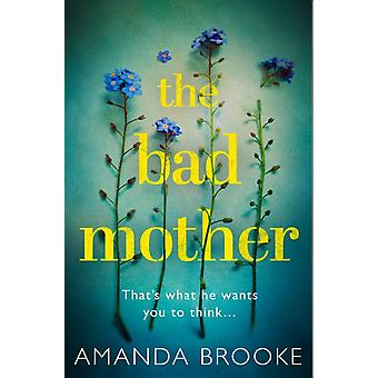 The Bad Mother by Brooke & Amanda