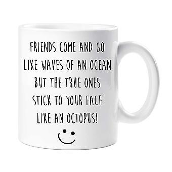 Freunde und gehen wie Wellen von The Ocean aber die wahr, die diejenigen ins Gesicht wie eine Krake Becher kleben