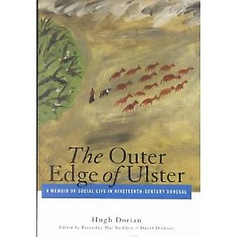 Outer Edge of Ulster A Memoir of Social Life in NineteenthCentury Donegal di Mac Suibhne & Breandn