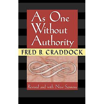 As One Without Authority by Craddock & Fred B.