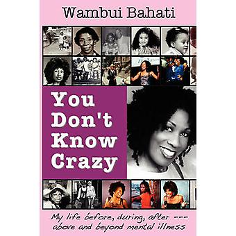 You Dont Know Crazy by Bahati & Wambui