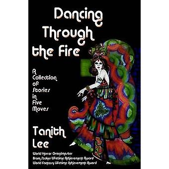Dancing Through the Fire by Lee & Tanith
