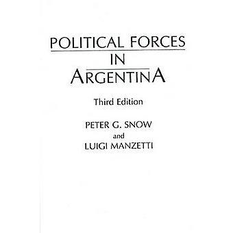 Politischen Kräfte in Argentinien dritten Auflage von Schnee & Peter G.