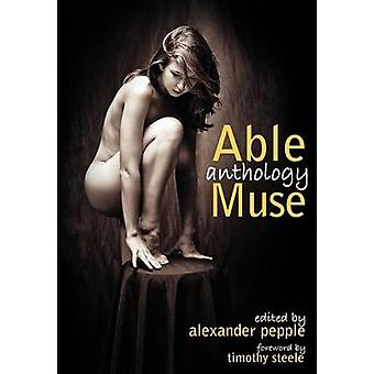 Able Muse Anthology best of the poetry fiction short stories creative nonfiction essays interviews book reviews poetry translation art  photography by Pepple & Alexander