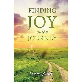 Finding Joy in the Journey Celebrating Faith Despite Circumstances by Sustek & Dian