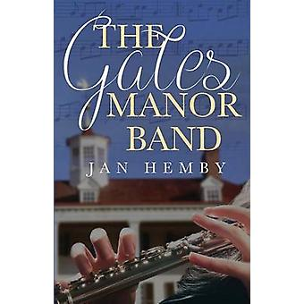 The Gates Manor Band by Hemby & Jan