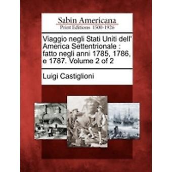 Viaggio negli Stati Uniti dell America Settentrionale  fatto negli anni 1785 1786 e 1787. Volume 2 of 2 by Castiglioni & Luigi