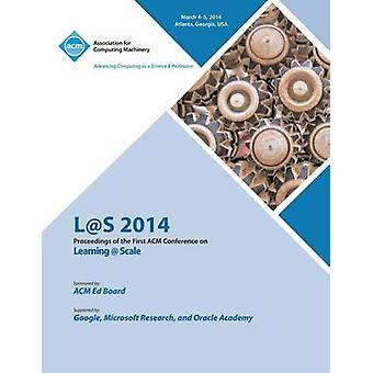 Ls 14 Proceedings of First ACM Conference on Learning  Scale by Ls 14 Conference Committee