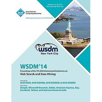 Wsdm 14 7th ACM Conference on Web Search and Data Mining by Wsdm 14 Conference Committee