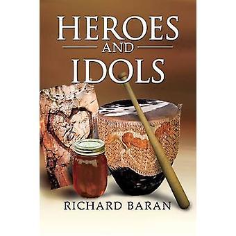 Heroes and Idols by Baran & Richard