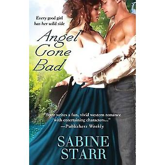 Angel Gone Bad by Starr & Sabine
